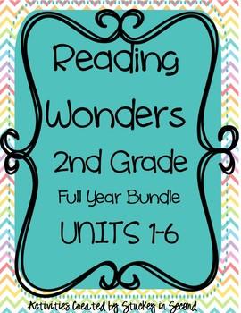 Reading Wonders Grade 2 FULL YEAR BUNDLE (All 6 Units=30 Weeks!)