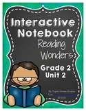 Reading Wonders Grade 2 Unit 2 Interactive Notebook
