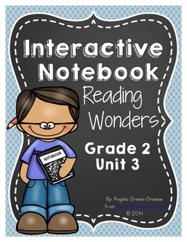 Reading Wonders Grade 2 Unit 3 Interactive Notebook