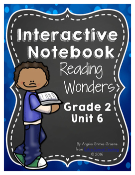 Reading Wonders Grade 2 Unit 6 Interactive Notebook