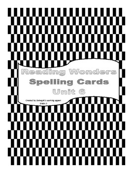 Reading Wonders Grade 3 - Unit 6 Spelling Cards
