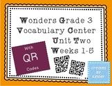 Reading Wonders Grade 3 Vocabulary QR Codes*Unit 2*Weeks 1-5