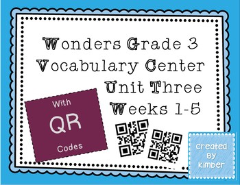 Reading Wonders Grade 3 Vocabulary QR Codes*Unit 3*Weeks 1-5