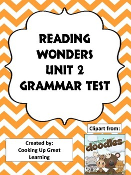 Reading Wonders Grammar Test Unit 2