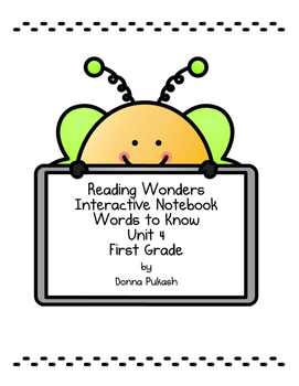 Reading Wonders Interactive Notebook 1st grade_Words to Know Unit 4