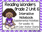 Reading Wonders Grade 2 Unit 6 Interactive Notebook/Anchor Charts