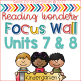 Kindergarten Focus Wall- Units 7 and 8 (aligned with Reading Wonders)