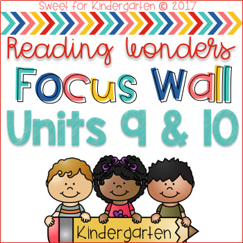 Kindergarten Focus Wall- Units 9 and 10 (aligned with Reading Wonders)