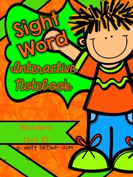 Reading Wonders Kindergarten Sight Word Interactive Notebook UNIT 10