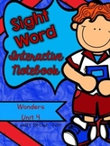 Wonders Kindergarten Sight Word Interactive Notebook UNIT 4