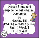 First Grade Reading Wonders Lesson Plans and Extra Activities Unit 1 Week 1