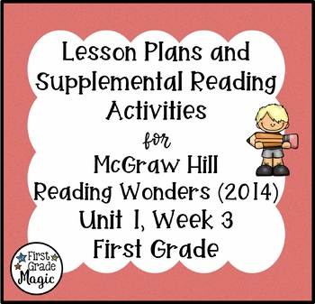 First Grade Reading Wonders Lesson Plans and Extra Activities Unit 1 Week 3