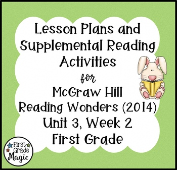 First Grade Reading Wonders Lesson Plans and Extra Activities Unit 3 Week 2