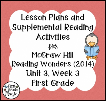 First Grade Reading Wonders Lesson Plans and Extra Activities Unit 3 Week 3