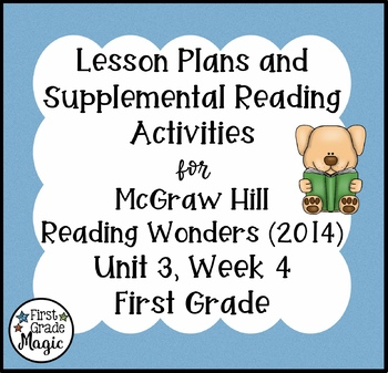 First Grade Reading Wonders Lesson Plans and Extra Activities Unit 3 Week 4