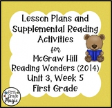 First Grade Reading Wonders Lesson Plans and Extra Activities Unit 3 Week 5