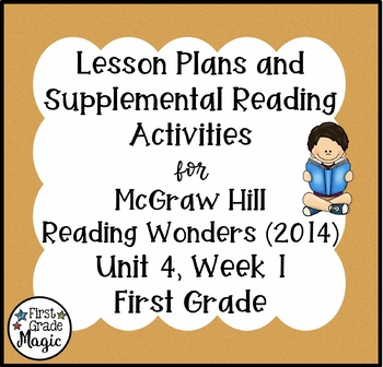 First Grade Reading Wonders Lesson Plans and Extra Activities Unit 4 Week 1