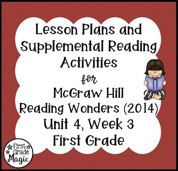 First Grade Reading Wonders Lesson Plans and Extra Activities Unit 4 Week 3