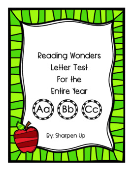 Reading Wonders Letter Tests Bundle for the ENTIRE YEAR