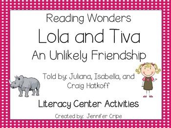 Reading Wonders ~ Lola and Tiva: An Unlikely Friendship (U