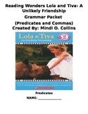 Reading Wonders Lola and Tiva Grammar Packet (Predicates and Commas)