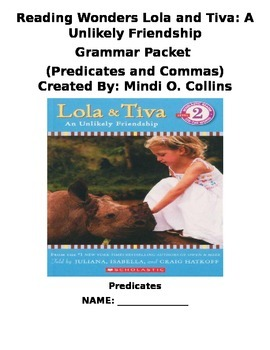 Reading Wonders Lola and Tiva Grammar Packet (Predicates a