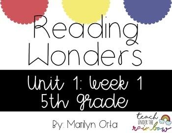 Reading Wonders (McGraw Hill) Unit 1:Week 1 5th Grade