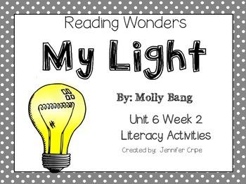 Reading Wonders ~ My Light ( Unit 6, Week 2)
