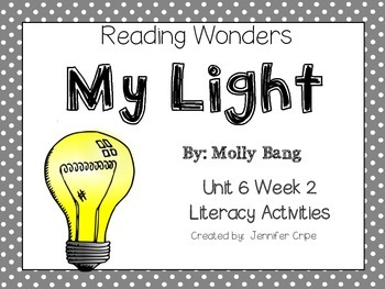 Reading Wonders ~ My Light ( Unit 6, Week 2)