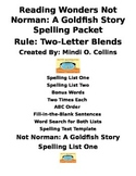 Reading Wonders Not Norman: A Goldifsh Story Spelling Packet