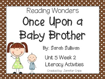 Reading Wonders ~ Once Upon a Baby Brother (Unit 5, Week 2)