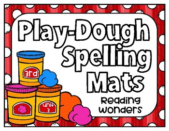Reading Wonders Play Dough Spelling Mats Unit 3 Grade 3