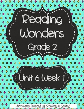 Reading Wonders Grade 2 Unit 6 Week 1