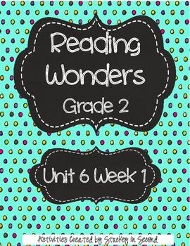 Reading Wonders Grade 2 Unit 6 Week 1
