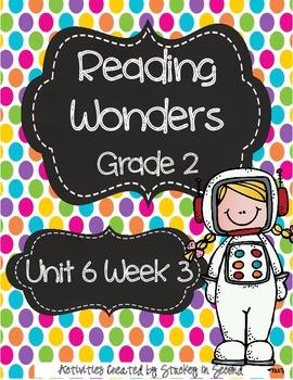 Reading Wonders Grade 2 Unit 6 Week 3
