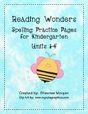 Reading Wonders Spelling Practice Pages for Kindergarten - Units 1-5