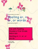 Reading Wonders Unit 5 Week 2 Adapted Spelling Words with er, ir, ur and or