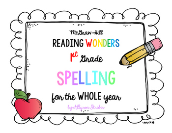 EDITABLE Reading Wonders Spelling for the Whole Year - 1st grade