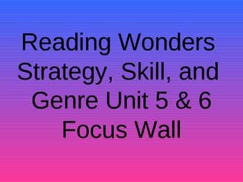 Reading Wonders - Strategy, Skill, and Genre Unit 5 & 6 -