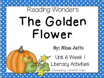 Reading Wonders ~ The Golden Flower (Unit 6, Week 1)