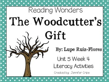 Reading Wonders ~ The Woodcutter's Gift (Unit 5, Week 4)