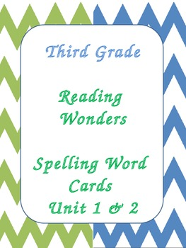 Reading Wonders - Third Grade - Spelling Word Cards - Unit 1 & 2
