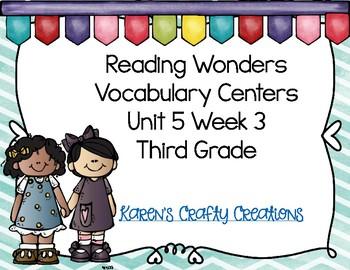 Reading Wonders: Third Grade Vocabulary Centers: Unit 5 Week 3