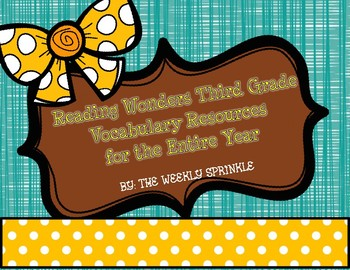 Reading Wonders Third Grade Vocabulary Resources ALL YEAR