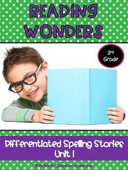 Reading Wonders Unit 1 Differentiated Spelling Stories BUNDLE (Grade 3)
