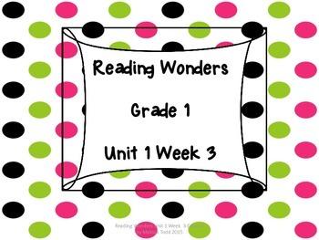 Reading Wonders Unit 1 Week 3