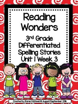 Reading Wonders Unit 1 Week 3 Differentiated Spelling Stories (Grade 3)