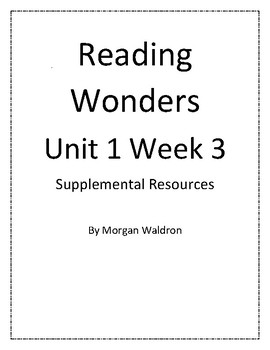 Reading Wonders Unit 1 Week 3 Grade 2 Rescources