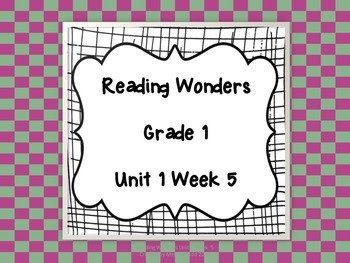 Reading Wonders Unit 1 Week 5