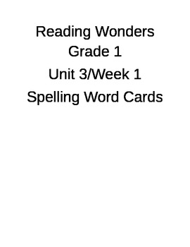 Reading Wonders Unit 3 Spelling Cards